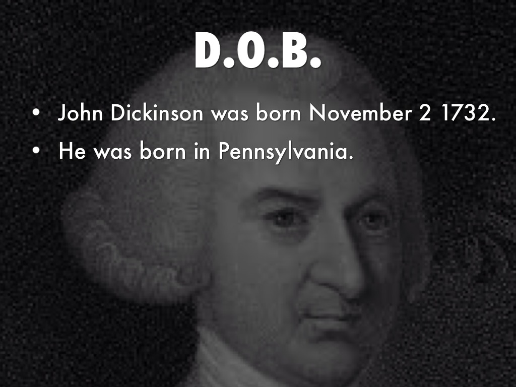 john dickinson John dickinson was america's most renowned patriot until he refused to sign the declaration of independence.