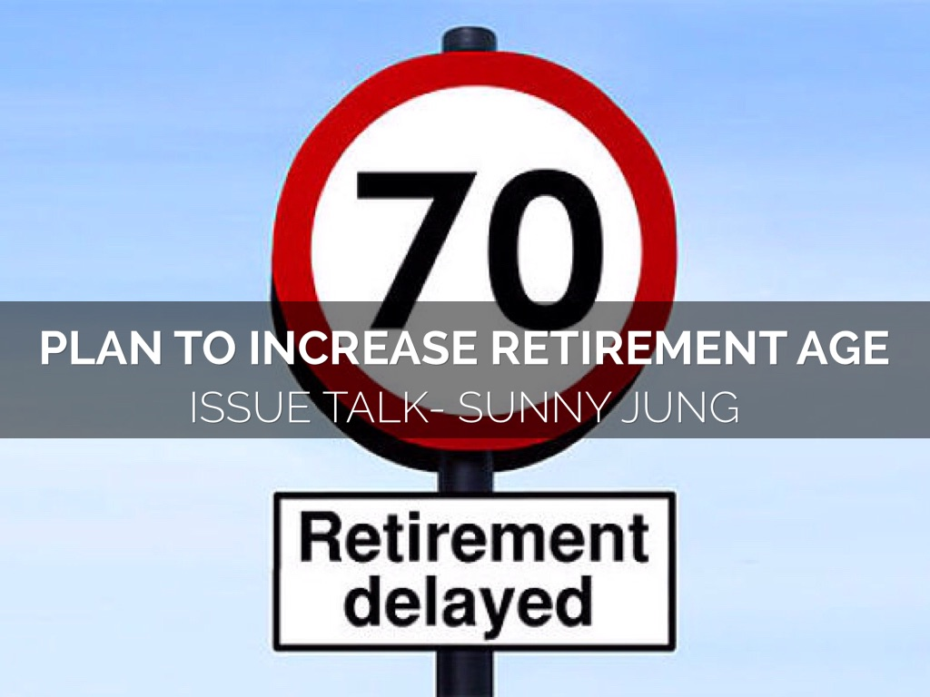 increasing retirment age is good or Plan to raise retirement age to 70 and the number of australians older than 75 will increase by 4 million - roughly the population of sydney or melbourne.