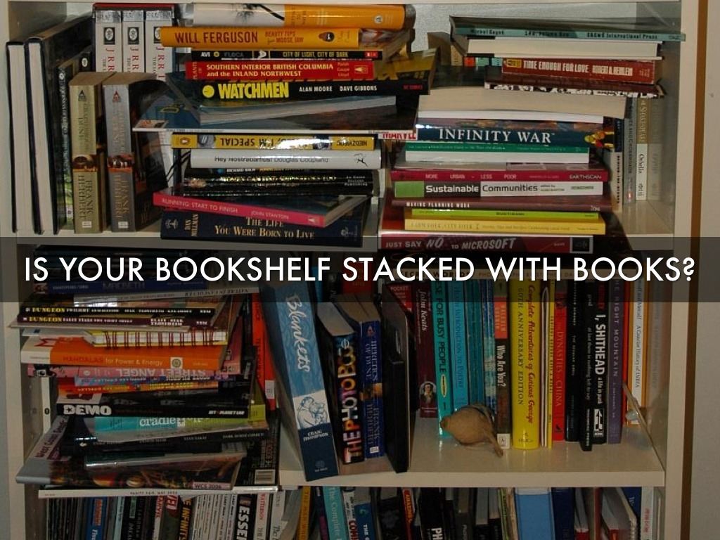 Is Your Bookshelf Stacked With Books