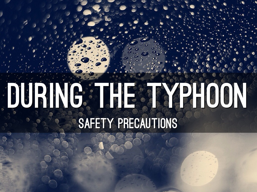 Safety Precautions Before During And After A Typhoon