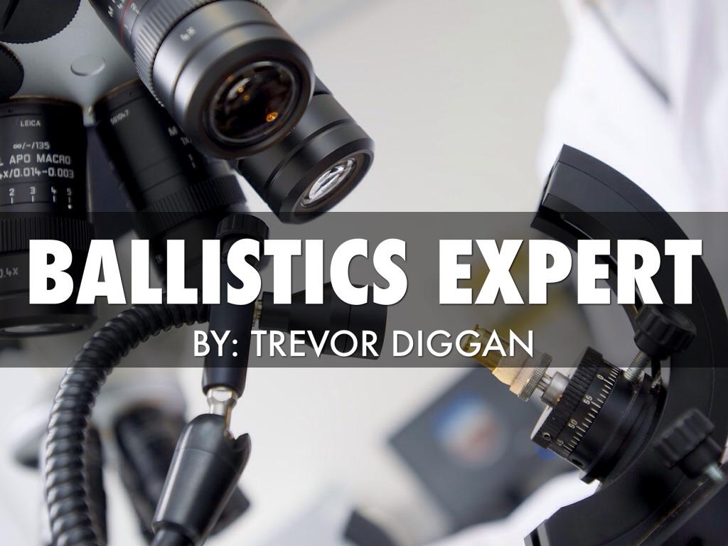 Ballistics Expert By Trevor D