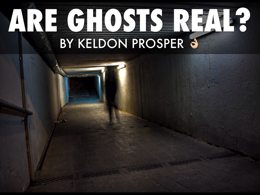 essay on ghost are they real Free essay on voyage beyond doubt - ghosts are real available totally free at echeatcom, the largest free essay community new to ghosts are real they're just.