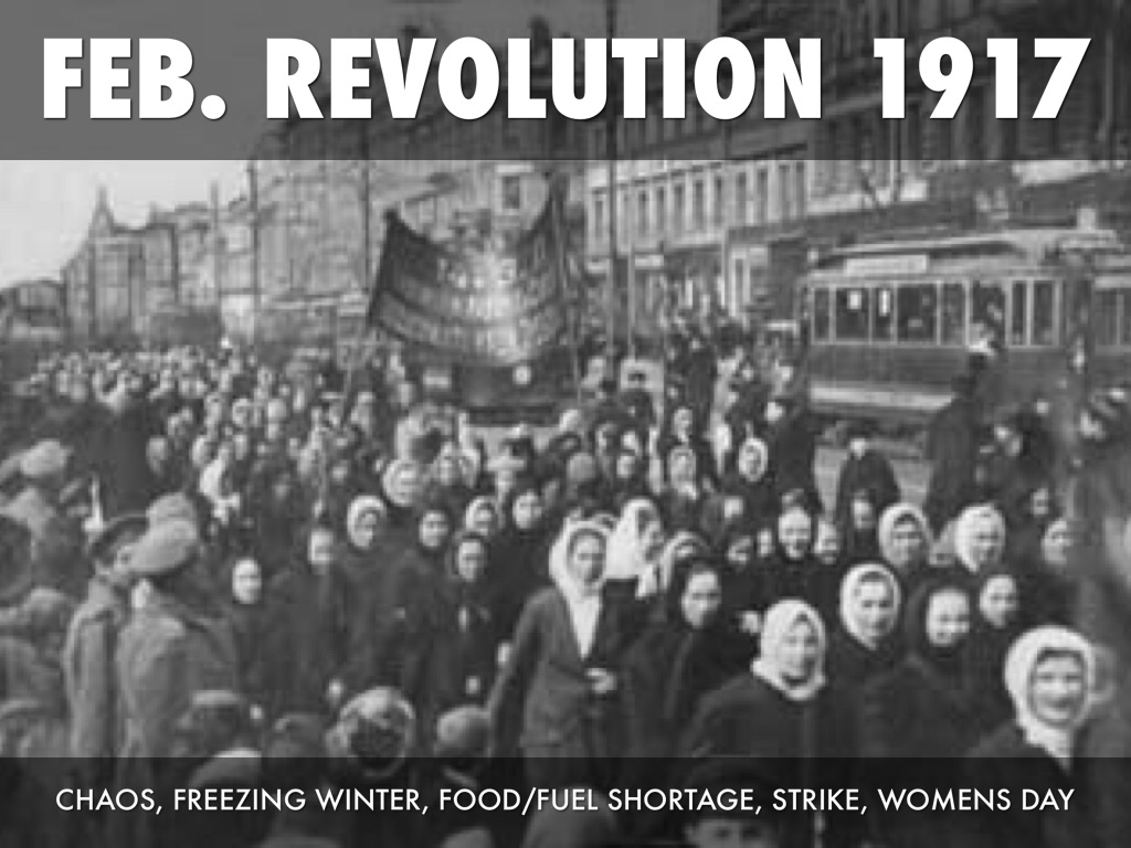 the february 1917 revolution What happened in february 1917 browse historical events, famous birthdays and notable deaths from feb 1917 or search by date, day or keyword  feb 18 1st major strike of the russian february revolution starts at the giant putilov factory in petrograd [ns=mar 3] feb 20 jerome kern, guy bolton & pg wodehouse's musical oh, boy premieres.