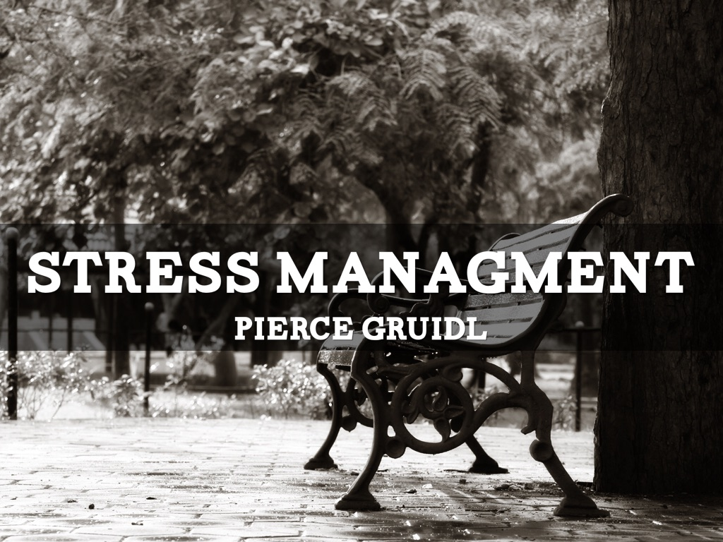 Stress Management presentation by Pierce Gruidl