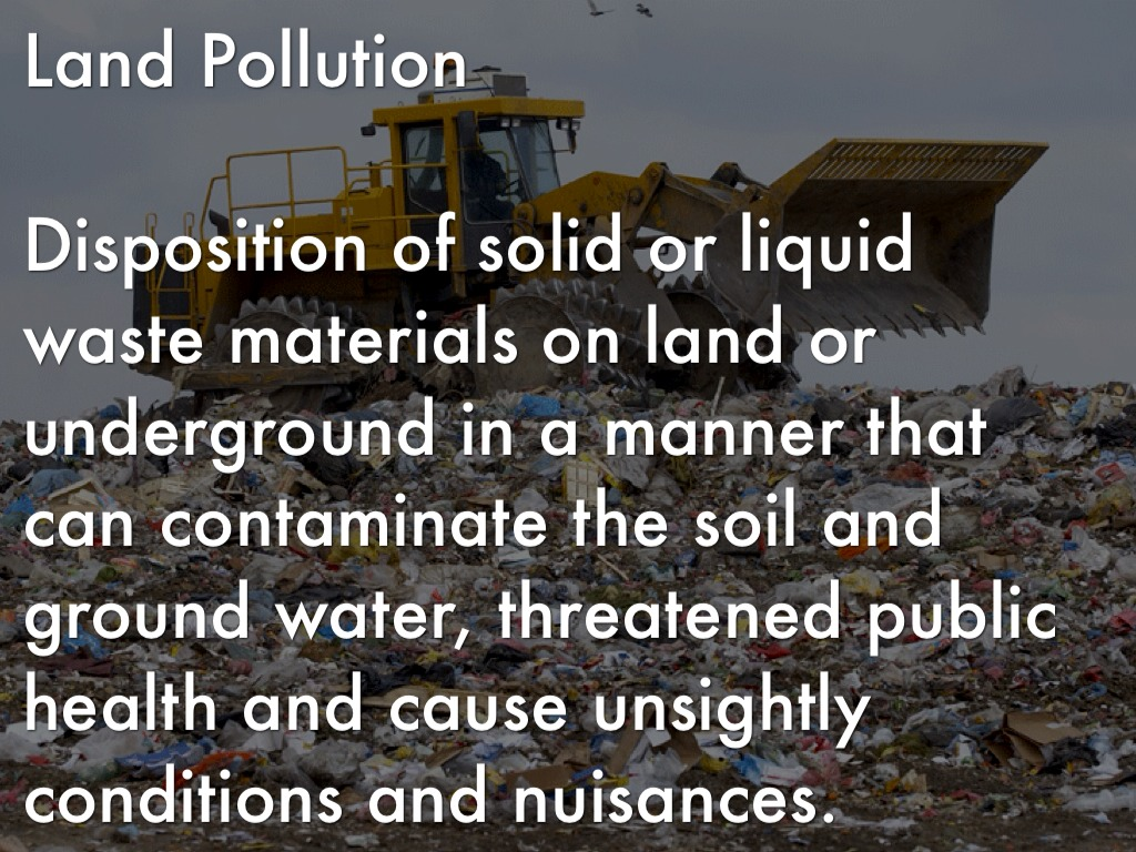 report on land pollution Pollution: causes, effects and control is the fourth edition of a best-selling introductory level book dealing with chemical and radioactive pollution in its broadest sense.