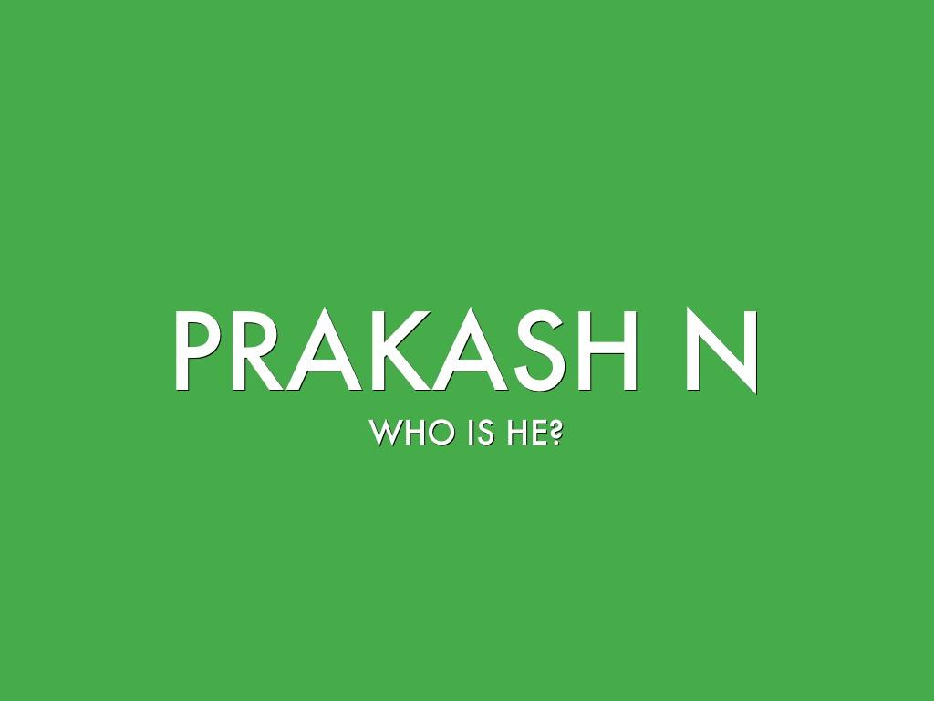 Prakash N
