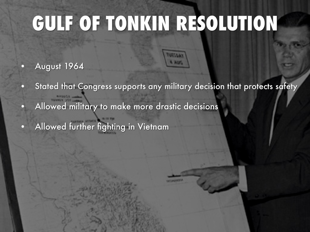 why was the gulf of tonkin resolution of 1964 a turning point Start studying us history: ch 24 the vietnam war the gulf of tonkin resolution affected the balance of power why was the tet offensive a turning point in.