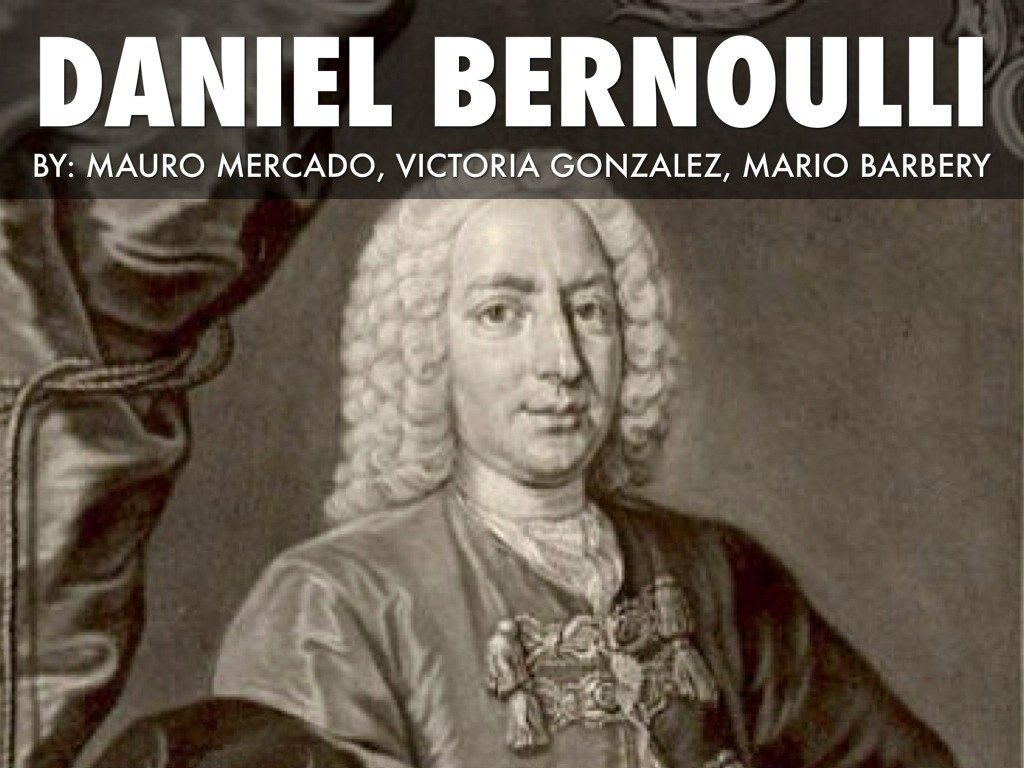 daniel bernoulli January 1997 daniel bernoulli 1700-1782 source: the turner  he returned  home in 1734 to discover that he and his father had been jointly.