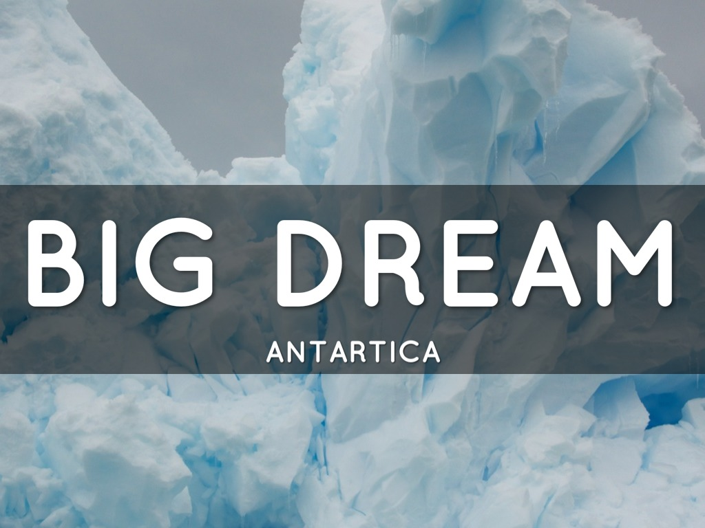 Big Dream Antarctica