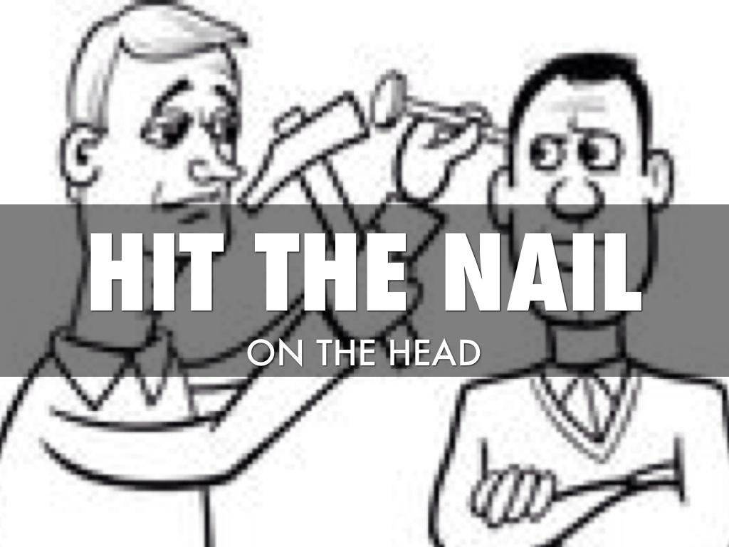 hit the nail on the head idiom nail ftempo