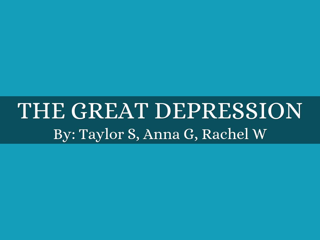 the great depression by silverthornetaylor the great depression