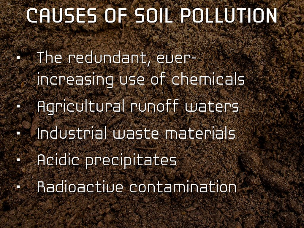 causes of soil pollution due to fertilizer Soil contamination or soil pollution as part of spread or are a vector for disease or cause a it is highly toxic but it rapidly degrades in soil due to the.