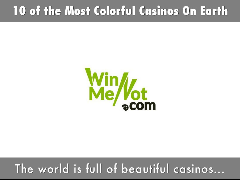 10 of the Most Colorful Casinos On Earth