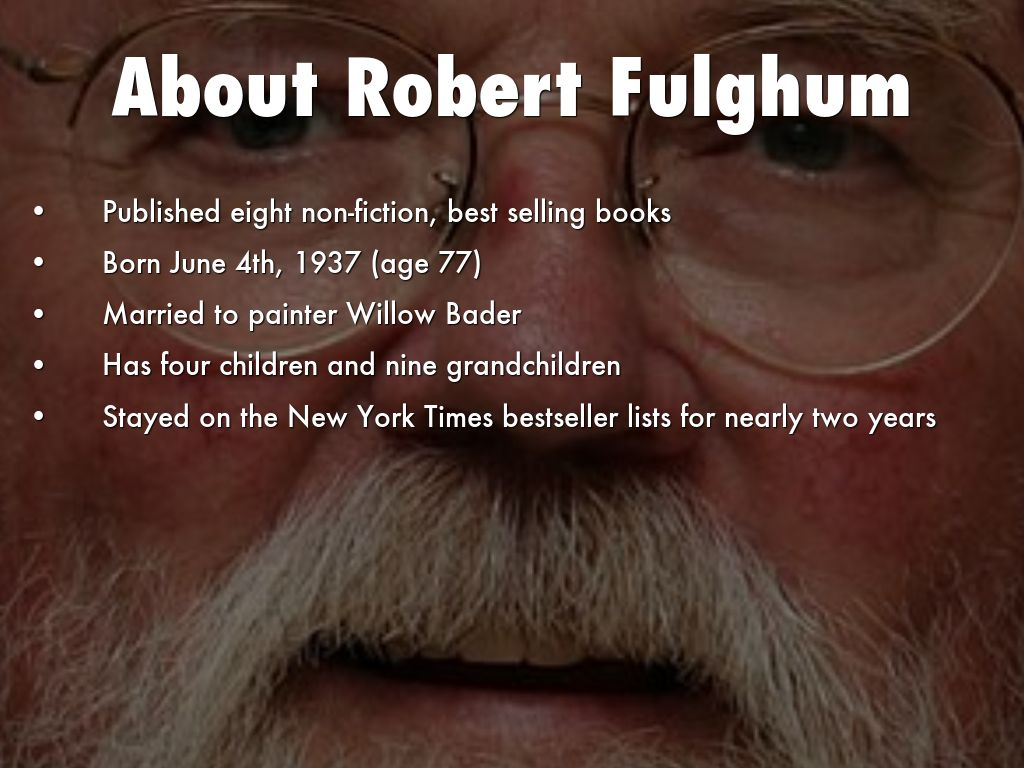 robert fulghum crayon essay B fulghum's previous credos wew like supreme courts briefs c kindergarten logic is equal to graduate school wisdom d all of the above 3 what does fulghum mean by high-content information' a supreme court beliefs b philosophical statements.