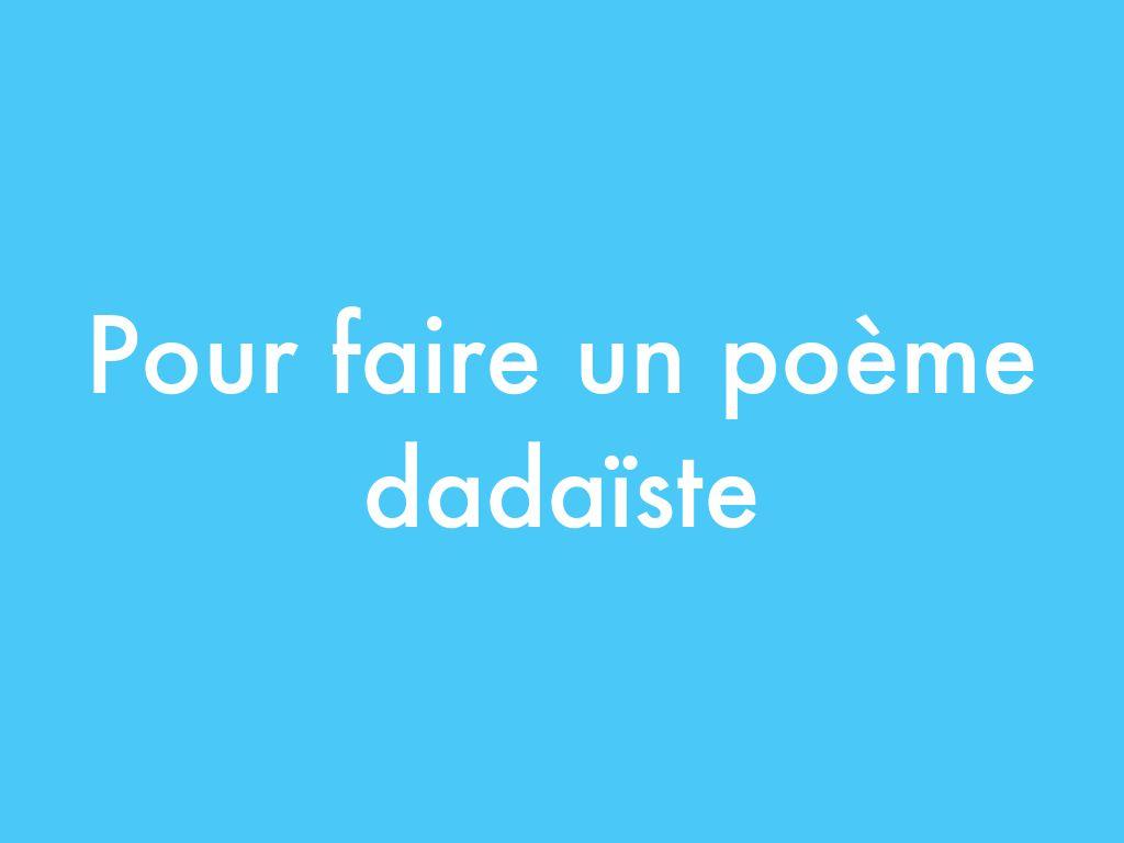 Pour faire un poème dadaïste