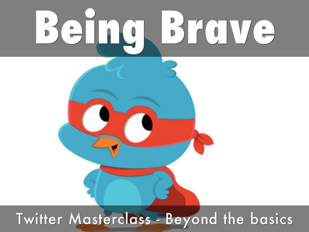 Being Brave