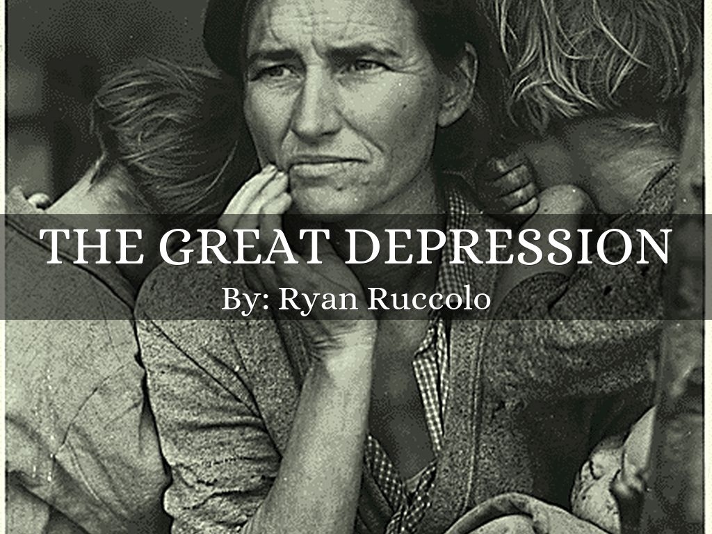 the great depression by ryanruccolo17 the great depression