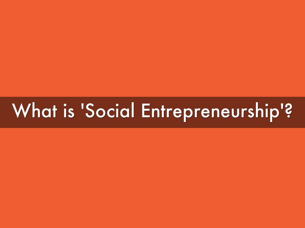 hat is social entrepreneur Social entrepreneurship has emerged over the past several decades as a way to identify and bring about potentially transformative societal change.