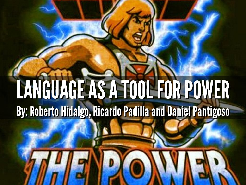 Language as a tool for POWER