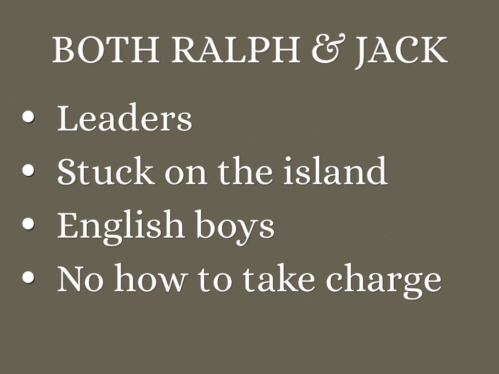 ralph vs jack leader essay Get an answer for 'compare and contrast ralph and jack's different leadership styles up to chp5 and how it leads to conflict in lord of the flies' and find homework help for other lord of the flies questions at enotes.