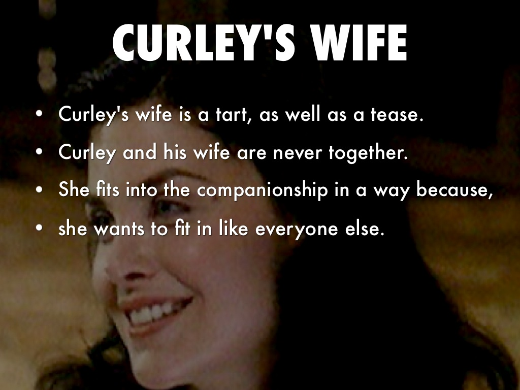 explore the ways curley s wife is presented in of mice and men Everything you ever wanted to know about curley's wife in of mice and men, written by masters of this stuff just for you.