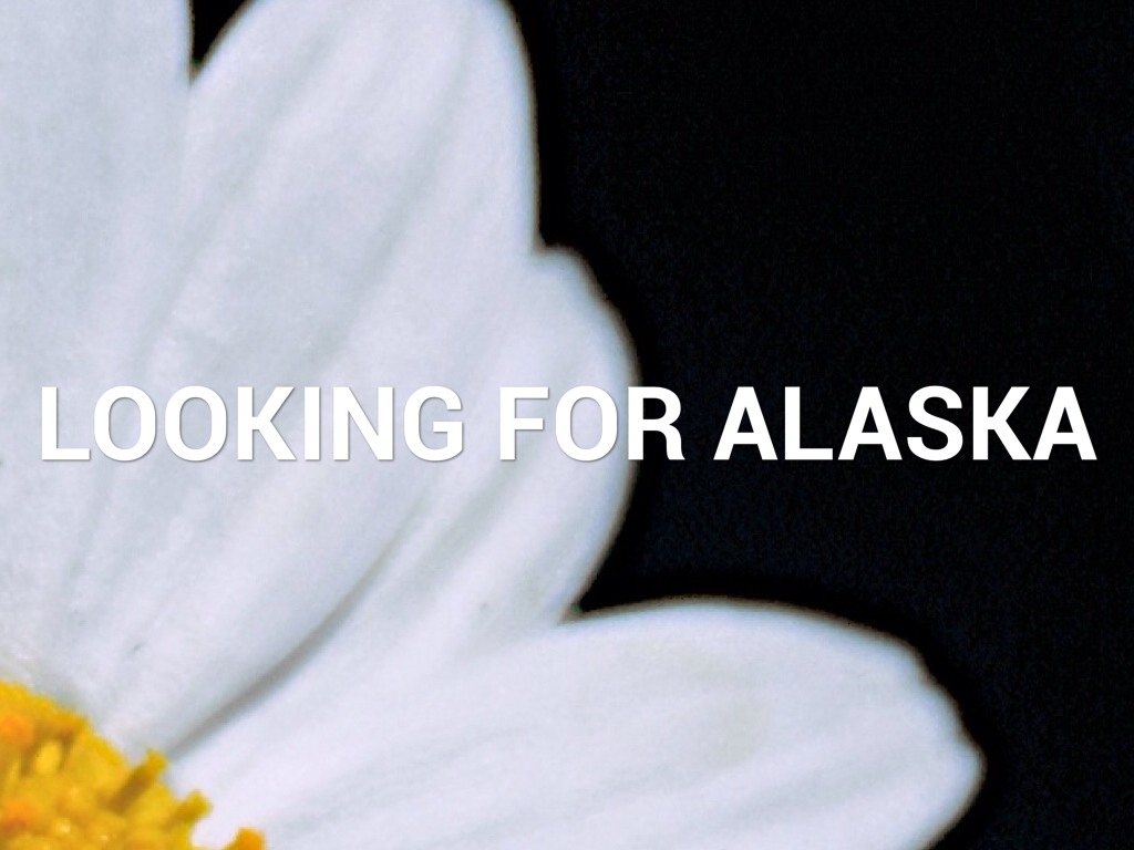 The Colonel Looking For Alaska: Looking For Alaska By May860730