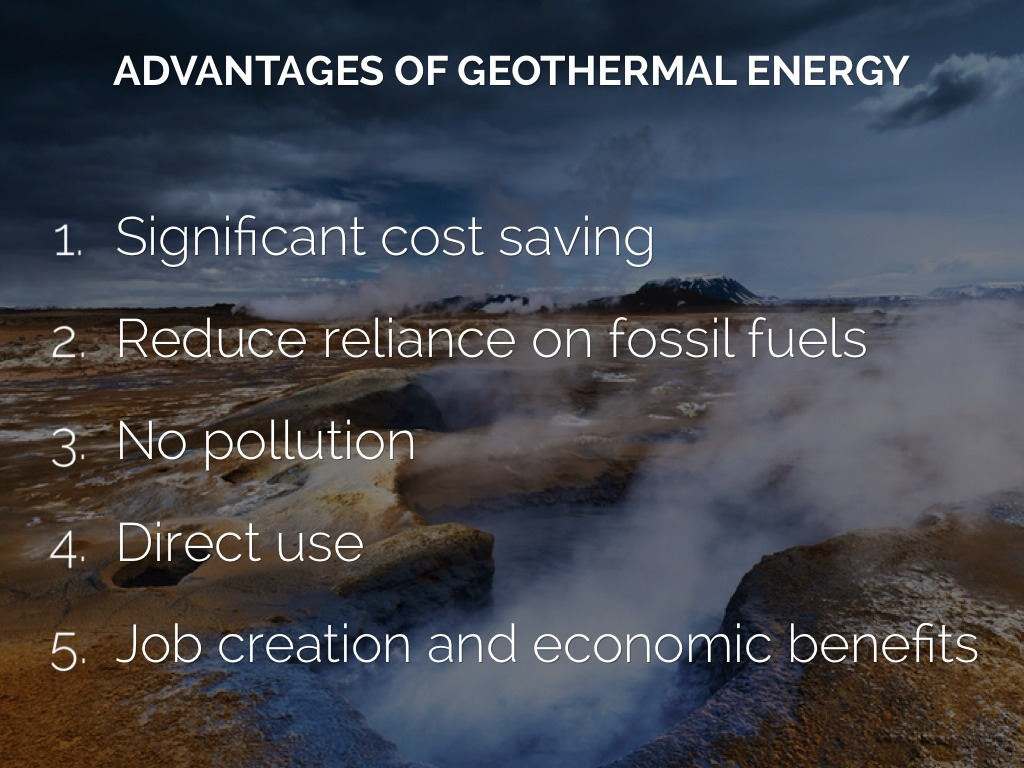 advantages of geothermal energy There are many advantages of geothermal energy it can be extracted without  burning a fossil fuel such as coal, gas, or oil geothermal fields produce only  about.