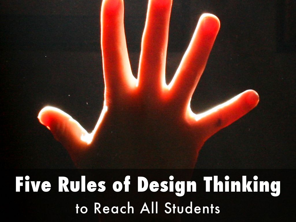 Five Rules of Design Thinking - 6/9/16