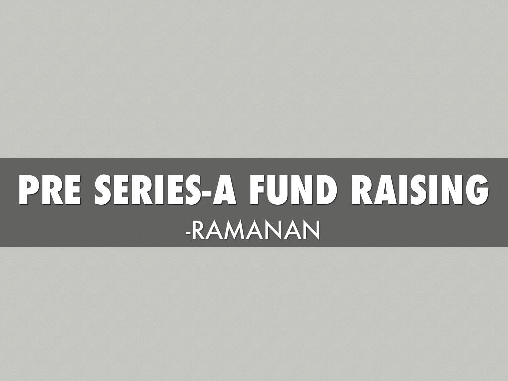 Pre series-A Fund Raising