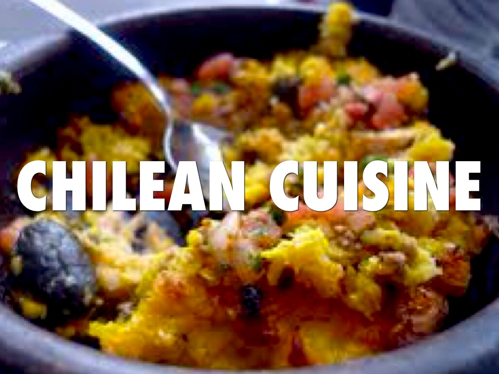 Chilean cuisine by blake peffer 2nd hour by blake for Second cuisine
