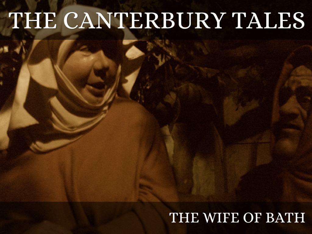 canterbury tales the wife of bath essay Useful tales to look at might include the miller's tale, the merchant's tale, the prioress' tale, the manciple's tale, the wife of bath's tale 2 choose one word (and its variants), and use it as a key to the interpretation of any one tale.