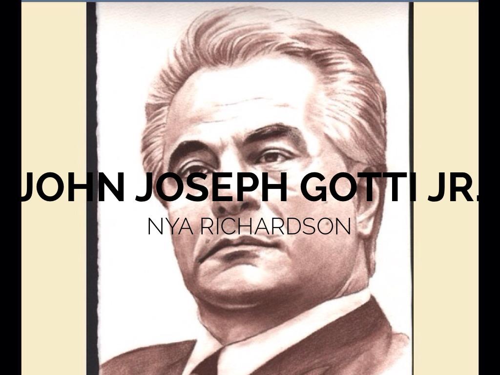 john joseph gotti jr essay John joseph gotti jr a 5 page paper which examines the life and influence of john joseph gotti jr bibliography lists 8 sources.