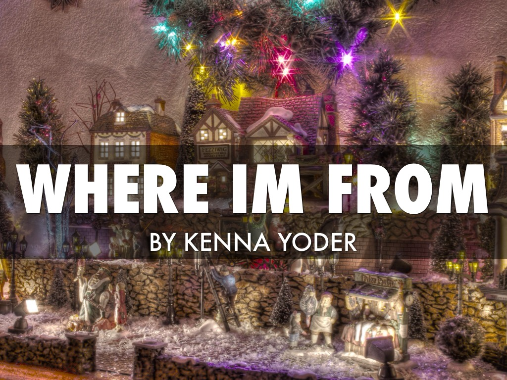 Where I'm From by Kenna yoder