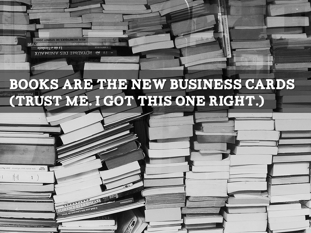 Books Are The New Business Cards