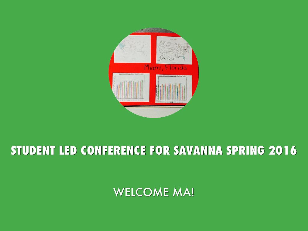 Student Led Conference for Savanna Spring 2016