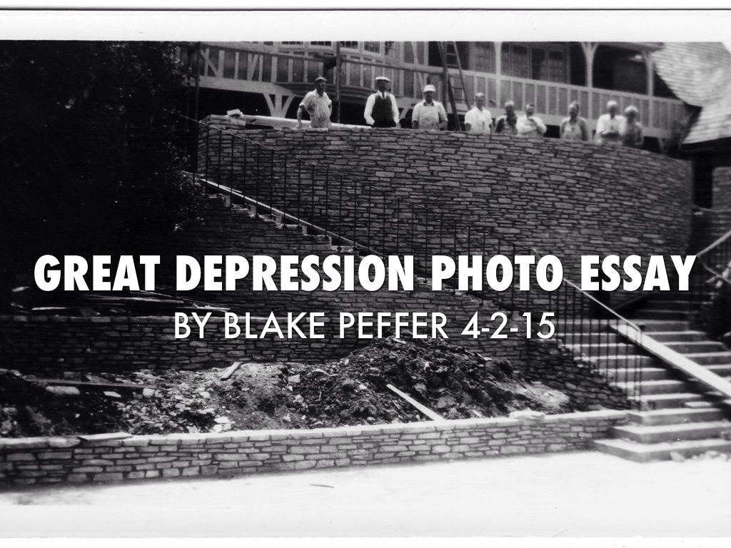 photo essay depression Title of lesson: the effect of the great depression on children • rubric and assignment sheet for photo essay (attached) technological resources.