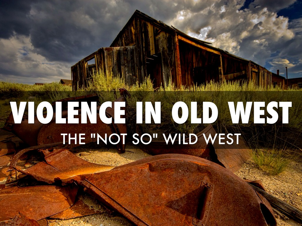 violence in the old west Gunfighters, highwaymen, and vigilantes: violence on the frontier reprint edition we are 30 times more violent than the most violent old west mining town.