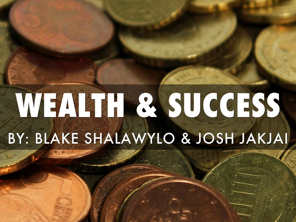 Wealth & Success
