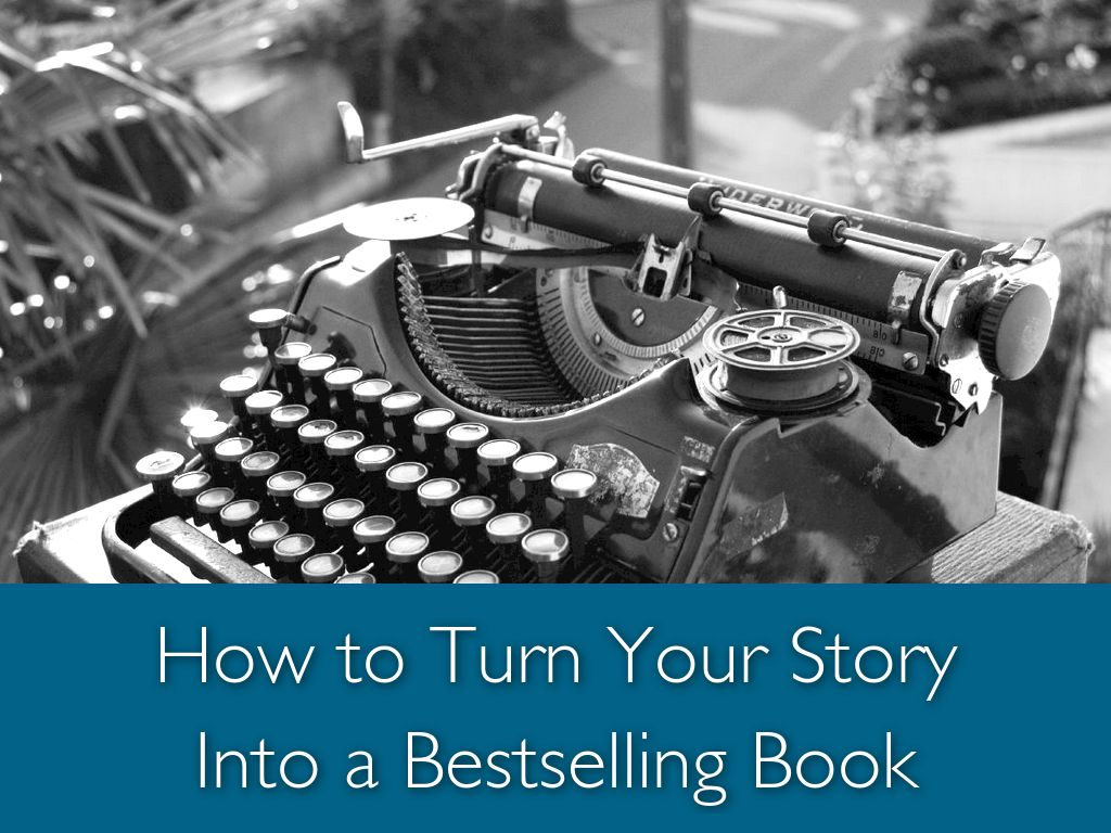 How to turn your story into a bestselling book