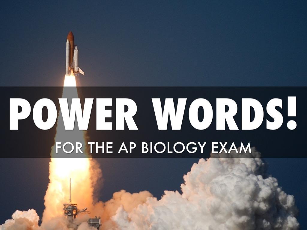 AP BIOLOGY EXAM POWER WORDS