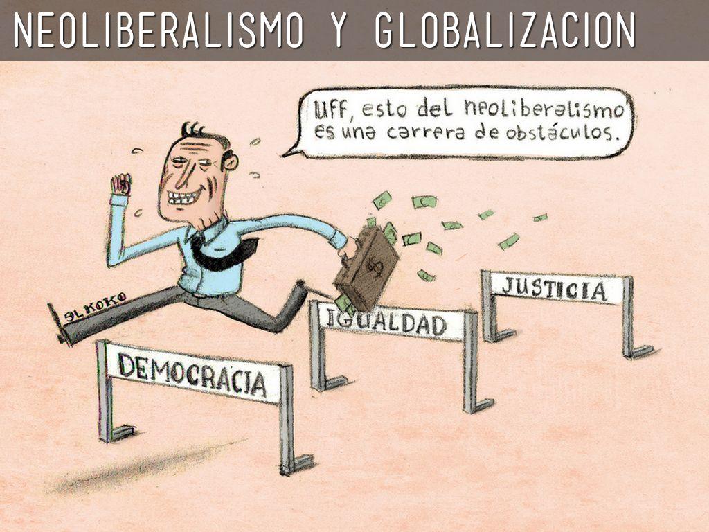 Resultado de imagen para neoliberalismo y globalizacion