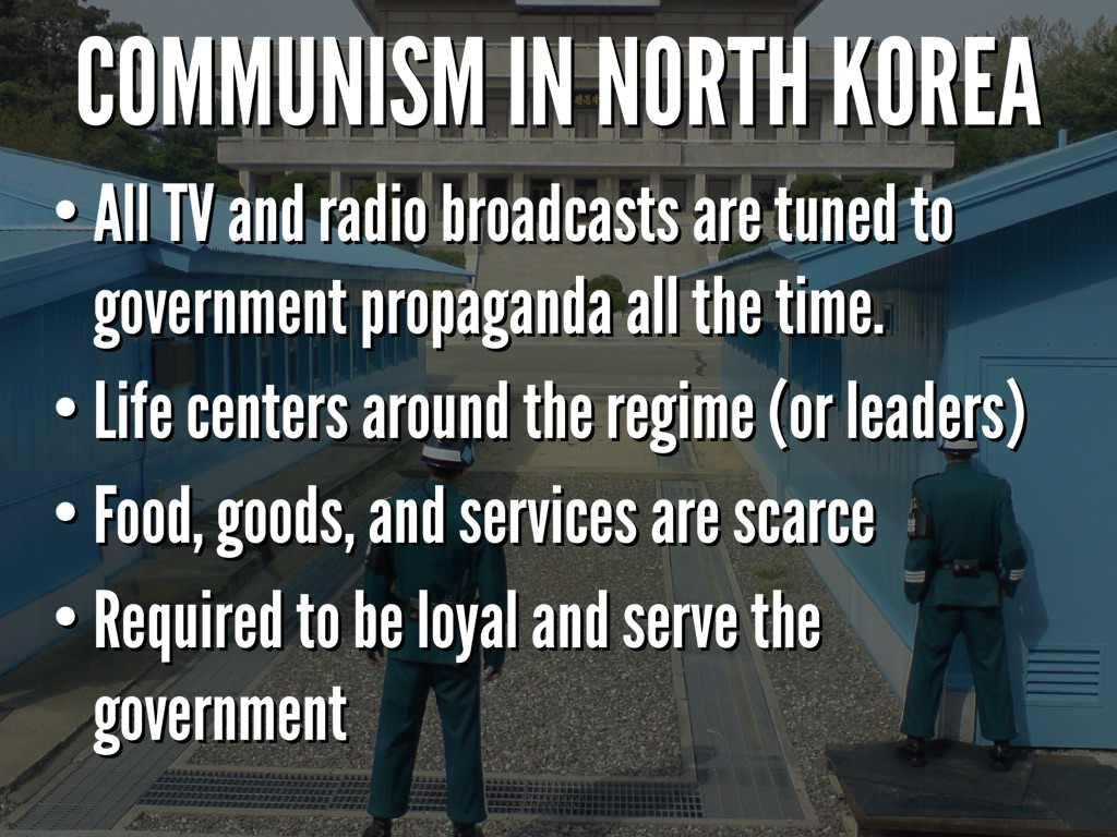 communism in north korea essay Following the division in 1945, the government of north korea was strongly influenced by russia and china, and established a repressive, highly secretive, and authoritarian regime and south korea by an equally repressive anti-communist government.