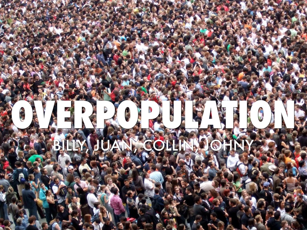overpopulation The term 'overpopulation' means too great a population for a given region to support there may be two causes: (i) population growth exceeds the existing resource base (ii) existing resources have been depleted some authors distinguish absolute overpopulation (where the absolute limit of.