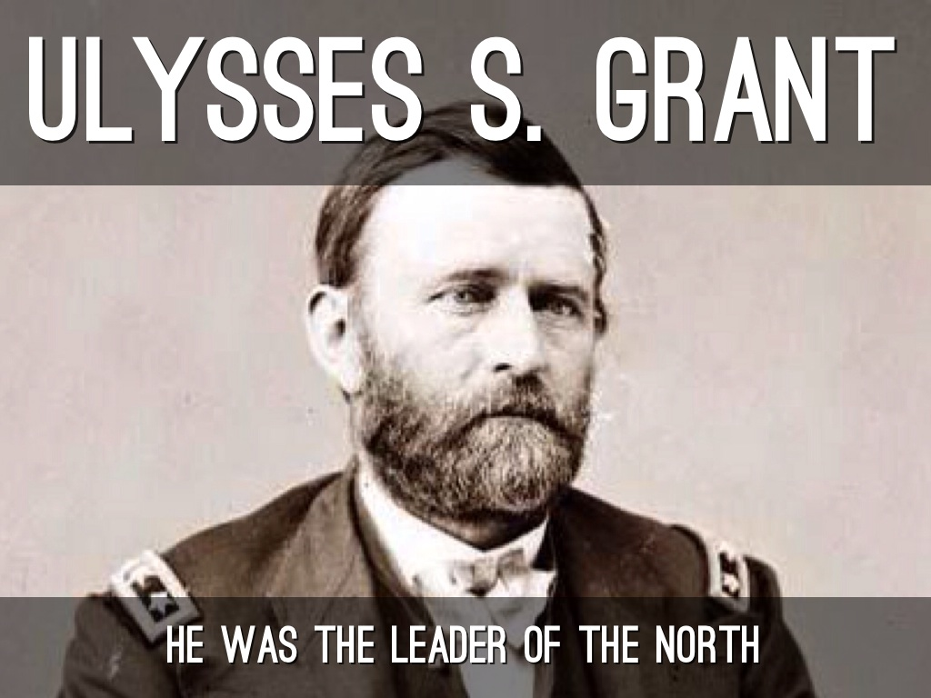 ulysses s grant leadership essay