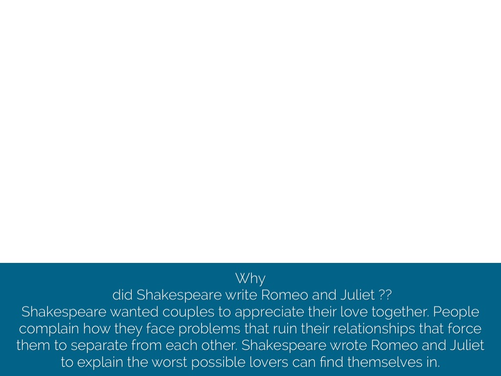 when did shakespeare write romeo and juliet In the stage directions for romeo and juliet and the famous 'balcony scene' (act 2 scene 2), shakespeare writes that juliet appears at a 'window', but he doesn't mention a balcony it would have been difficult for him to do so, since elizabethan england didn't know what a 'balcony' was.