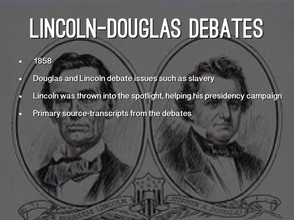 lincoln douglas debates Lincoln-douglas debates - lesson plan - free download as word doc (doc), pdf file (pdf), text file (txt) or read online for free.