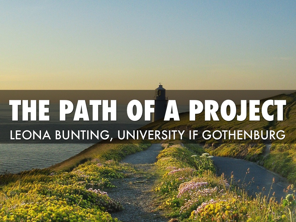 The Path of a Project