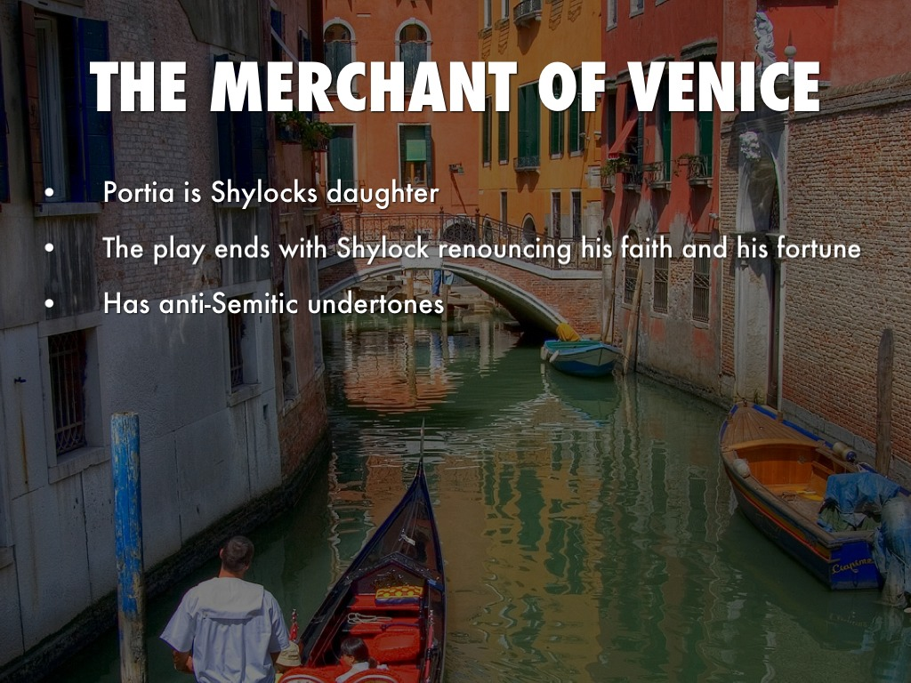 the merchant of venice was anti The merchant of venice is one of the most frequently produced of shakespeare's plays in recent years, it has been presented all over the world.