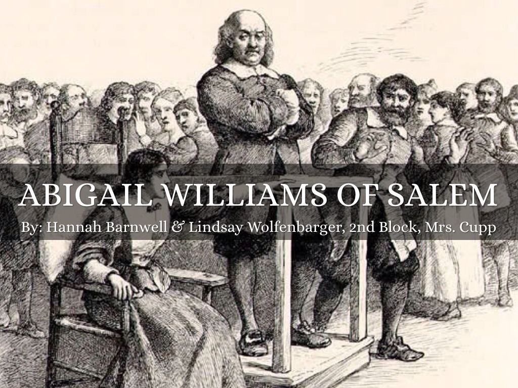abigail williams and the salem witch A story told with adobe spark the crucible, the salem witch trials there are no records of abigail williams previous to the salem witch trials.