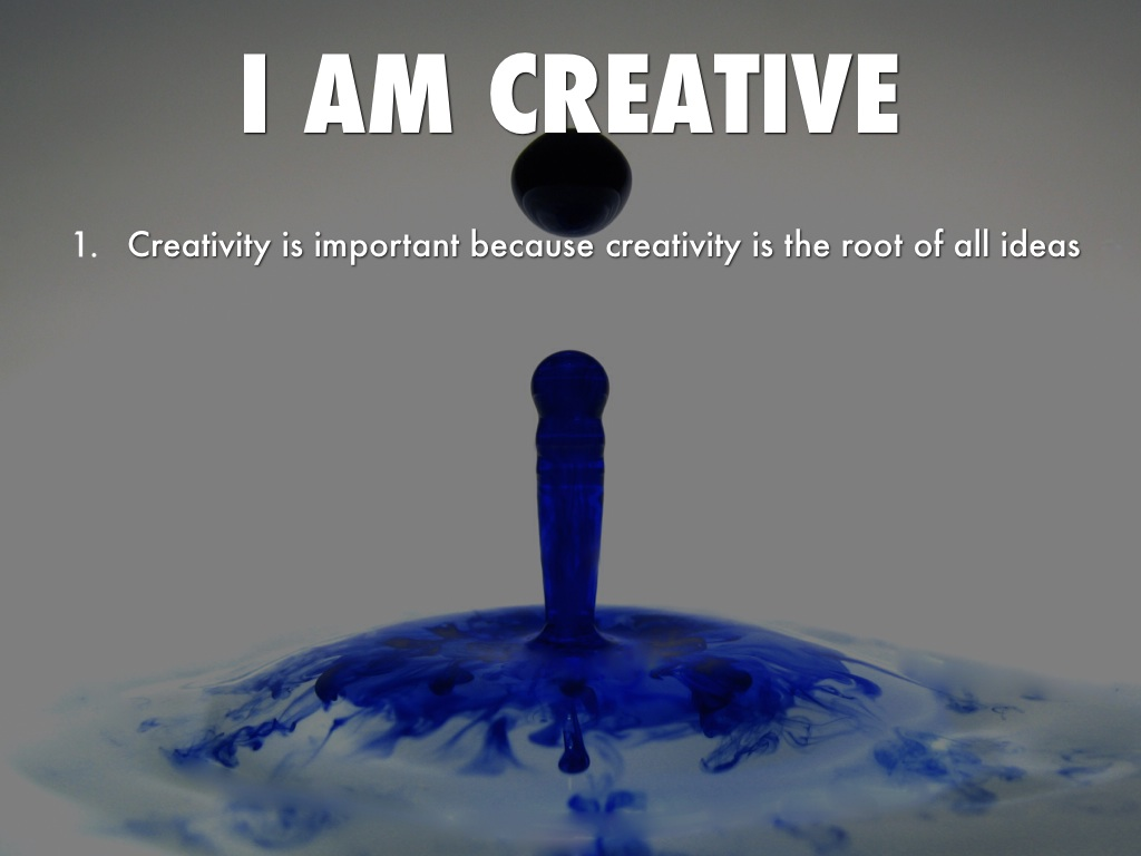 why creativity is important Generating ideas is important, but it's pointless unless there is a repeatable process in place to turn inspiration into financial performance innovation is a social process.